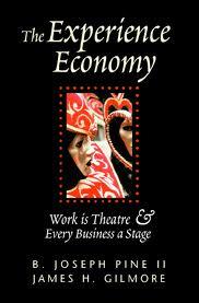the experience economy, pine & gilmore